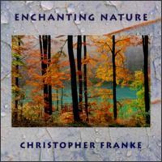 Franke-Christopher-Enchanting-Nature-CD-NEU