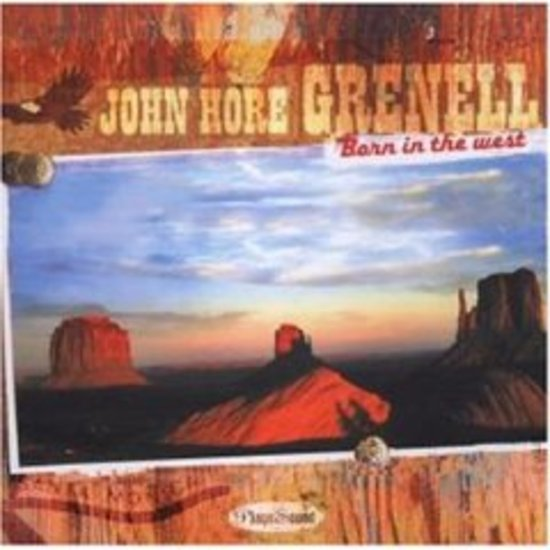 Grenell-John-Hore-Born-In-The-West-CD-OVP-NEU